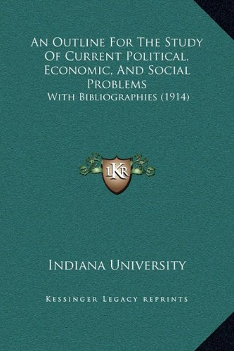 An Outline for the Study of Current Political, Economic, and Social Problems: With Bibliographies (1914)