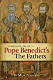 Companion Guide to Pope Benedict's the Fathers (1592765424) by Mike Aquilina