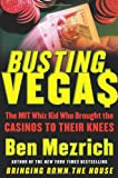 Busting Vegas: The MIT Whiz Kid Who Brought the Casinos to Their Knees (0060575115) by Mezrich, Ben