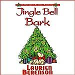 Jingle Bell Bark: A Melanie Travis Mystery   Laurien Berenson
