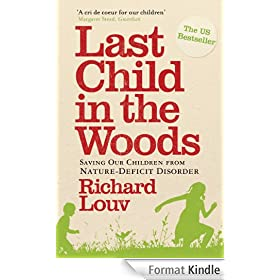 Last Child in the Woods: Saving our Children from Nature-Deficit Disorder (English Edition)