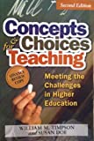 img - for Concepts and Choices for Teaching: Meeting the Challenges of Higher Education book / textbook / text book
