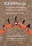 BOOMERangs: Engaging the Aging Workforce in America