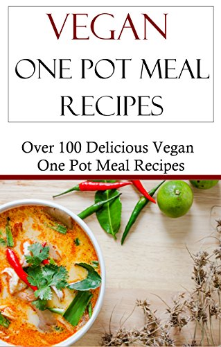 Vegan One Pot Meal Recipes: Easy Vegan Slow Cooker And Pressure Cooker Recipes (Vegan Cooking) by Terry Johnson