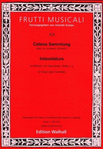 catena-sammlung-mus-ms-landsberg-122-berlin-intavolatura-band-i-fur-orgel-oder-cembalo-erstausgabe-i