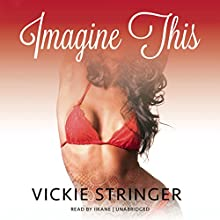 Imagine This: A Novel   Livre audio Auteur(s) : Vickie M. Stringer Narrateur(s) :  iiKane