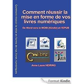 Comment r�ussir la mise en forme de vos livres num�riques - De Word vers le MOBI (Kindle) et l'EPUB