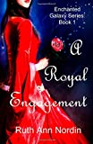 A Royal Engagement (Enchanted Galaxy Series) (Volume 1)