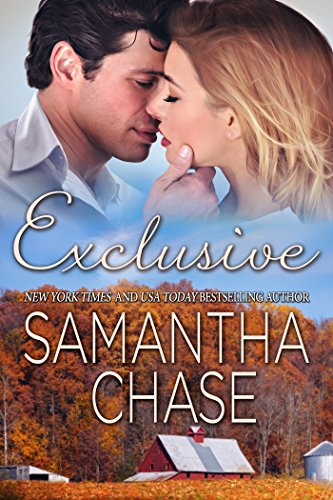 Contemporary Romance Alert! Just 99 Cents! New York Times and USA Today Bestseller Samantha Chase's Exclusive is Now Available on Kindle