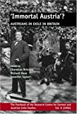 img - for 'Immortal Austria'?: Austrians in Exile in Britain (Yearbook of the Research Centre for German and Austrian Exile Studies 8) (Yearbook of the Research ... Exile Studies) (German and English Edition) book / textbook / text book
