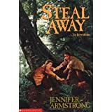 Steal Away ~ Jennifer Armstrong