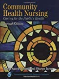 img - for Community Health Nursing: Caring for the Public's Health 2nd Edition by Karen Saucier Lundy, Sharyn Janes (2009) Hardcover book / textbook / text book