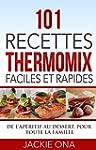 101 Recettes Thermomix Faciles et Rap...