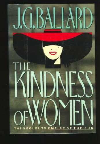 The Kindness of Women, Ballard, J. G.