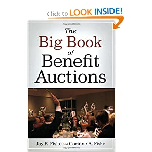 The Big Book of Benefit Auctions Jay R. Fiske and Corinne A. Fiske