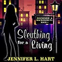 Sleuthing for a Living: Mackenzie & Mackenzie PI Mysteries, Book 1 Audiobook by Jennifer L. Hart Narrated by Suzanne Cerreta