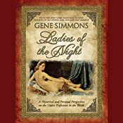 Ladies of the Night: A Historical and Personal Perspective on the Oldest Profession in the World | [Gene Simmons]