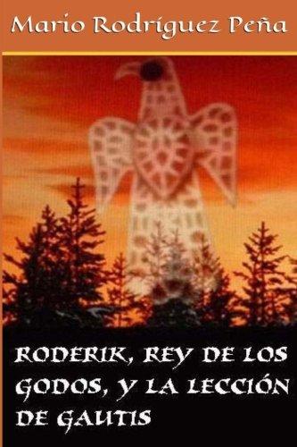 Roderik, rey de los godos, y la lección de Gautis
