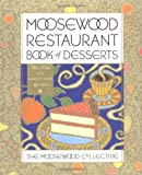 Moosewood Restaurant Book of Desserts (0517884933) by Moosewood Collective
