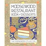 Moosewood Restaurant Book of Desserts ~ Moosewood Collective