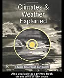 img - for Climates and Weather Explained by Geerts, Bart, Linacre, Edward(November 5, 1997) Paperback book / textbook / text book