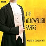 The Yellowplush Papers (Classic Serial) | William Makepeace Thackeray,Stephen Wyatt (adaptation)