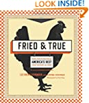 Fried & True: More than 50 Recipes fo...