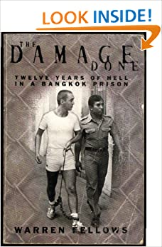 damage done warren fellows essay Buy the damage done: twelve years of hell in a bangkok prison new ed by w warren fellows was convicted in thailand of heroin trafficking and was sentenced to life imprisonment the damage done is his story of an unthinkable nightmare in a place where sewer rats and cockroaches are the.