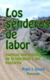 img - for Los senderos de labor (Spanish Edition) book / textbook / text book