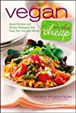51fYDiK74TL. SL160  Vegan on the Cheap: Great Recipes and Simple Strategies that Save You Time and Money