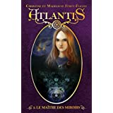 Atlantis - tome 3 - Le ma�tre des miroirspar Christine F�ret-Fleury
