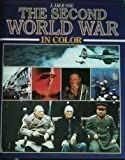 img - for The Second World War: A Photographic History With 650 Illustrations in Full Color book / textbook / text book