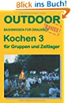 Kochen 3 - fr Gruppen und Zeltlager