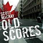 Old Scores: Det. Barry Gilbert, Book 3 (       UNABRIDGED) by Scott Mackay Narrated by Stephen Mendel