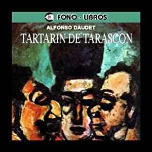 Tartarin de Tarascon [Tartarin of Tarascon] Audiobook