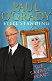 Still Standing: The Savage Years by O'Grady. Paul ( 2012 ) Hardcover O'Grady. Paul