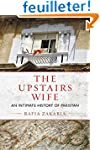 The Upstairs Wife: An Intimate Histor...
