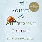 The Sound of a Wild Snail Eating | [Elisabeth Tova Bailey]