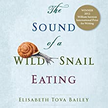 The Sound of a Wild Snail Eating (       UNABRIDGED) by Elisabeth Tova Bailey Narrated by Renee Raudman