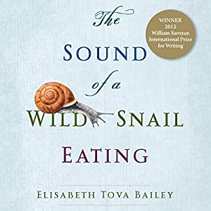 The Sound of a Wild Snail Eating Audiobook