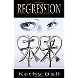 Regressionby Kathy Lynn Bell