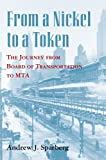 From a Nickel to a Token: The Journey from Board of Transportation to MTA (Empire State Editions)