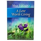 A Love Worth Giving: Living in the Overflow of God's Love Book