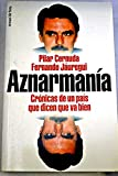 img - for Aznarmania: Cronicas de un pais que dicen que va bien (Grandes temas) (Spanish Edition) book / textbook / text book