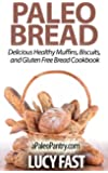 Paleo Bread: Delicious Healthy Muffins, Biscuits, and Gluten Free Bread Cookbook (Paleo Diet Solution Series) (English Edition)