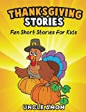 Thanksgiving Stories: Short Stories, Thanksgiving Jokes, and More! (Thanksgiving Books for Children) (Volume 2)
