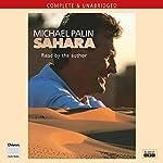 Michael Palin: Sahara  by Michael Palin Narrated by Michael Palin