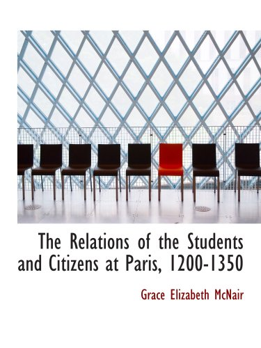 The Relations of the Students and Citizens at Paris, 1200-1350