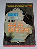 img - for Famous figures of the old West book / textbook / text book
