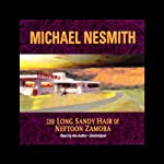 The Long Sandy Hair of Neftoon Zamora | Michael Nesmith